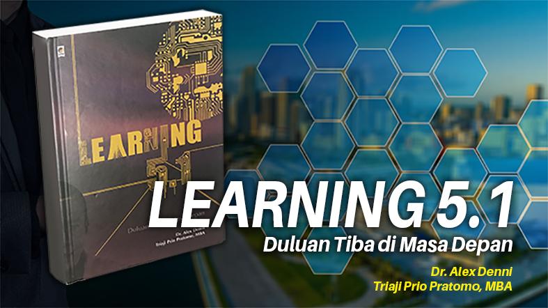 Learning 5.1 – (Duluan Tiba di MasaDepan)